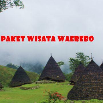 Paket Tour Waerebo 2 Hari